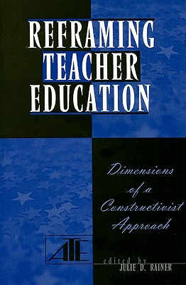 Reframing Teacher Education: Dimensions Of A