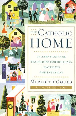 The Catholic Home: Celebrations and Tradition