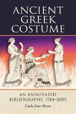Ancient Greek Costumer: An Annotated Bibliogr