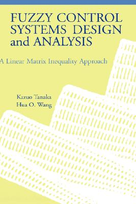 Fuzzy control systems design and analysis : a linear matrix inequality approach /