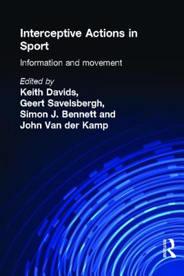 Interceptive actions in sport :  information and movement /