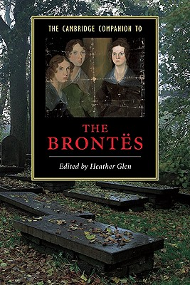 The Cambridge companion to the Brontes