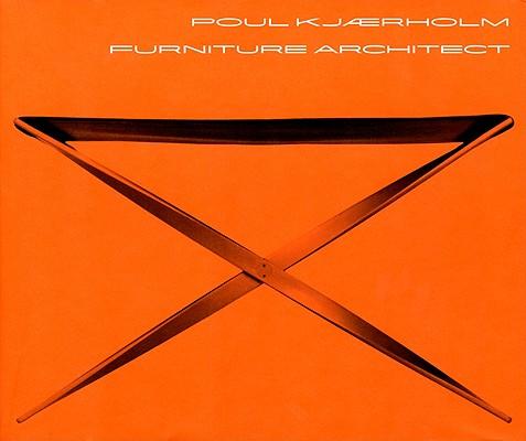 Poul Kjaerholm: Furniture Architect