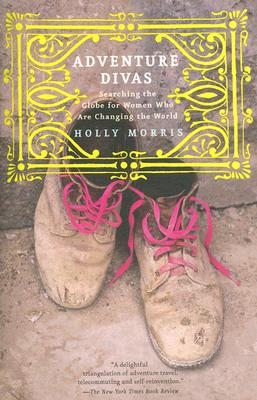 Adventure Divas: Searching the Globe for Wome