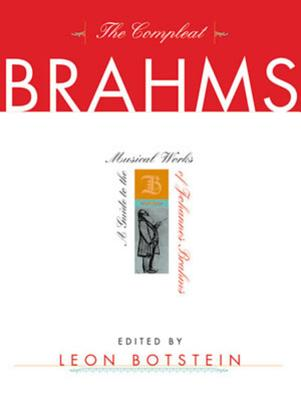 The compleat Brahms :  a guide to the musical works of Johannes Brahms /