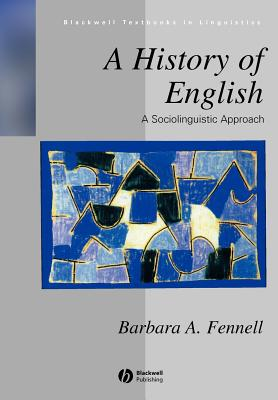 A history of English : a sociolinguistic approach /