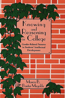 Knowing and Reasoning in College: Gender-Related Patterns in Students' Intellectual Development