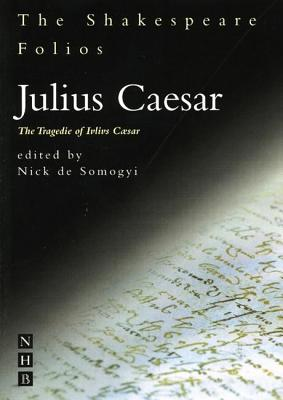 The Shakespeare Folios Julius Caesar: The Tra
