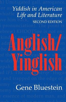 Anglish Yinglish: Yiddish in American Life an