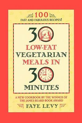 30 Low~Fat Vegetarian Meals in 30 Minutes