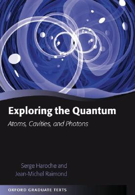 Exploring the quantum : atoms, cavities and photons /