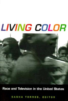 Living Color: Race and Television in the Unit