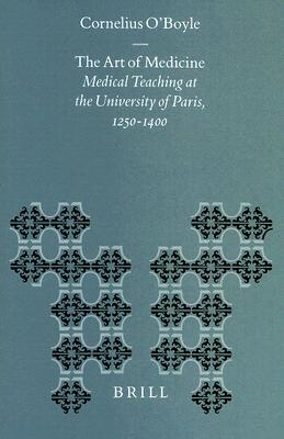 The Art of Medicine: Medical Teaching at the University of Paris, 1250-1400
