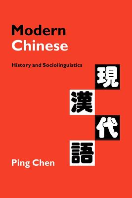 Modern Chinese : history and sociolinguistics /