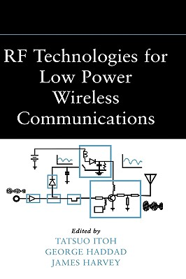 RF technologies for low power wireless communications /
