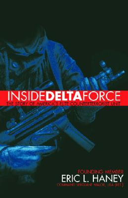Inside Delta Force: The Story of America's El