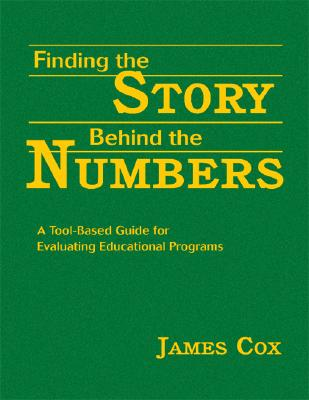 Finding the story behind the numbers : a tool-based guide for evaluating educational programs /