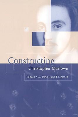Constructing Christopher Marlowe