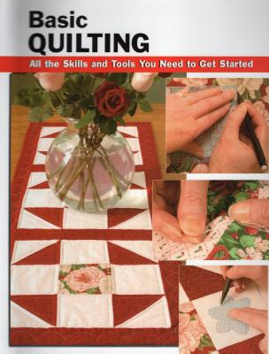 Basic Quilting: All the Skills and Tools You