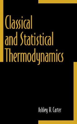 Classical and statistical thermodynamics /