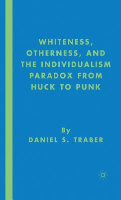 Whiteness, otherness and the individualism paradox from Huck to Punk