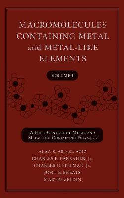 Macromolecules containing metal and metal-like elements /