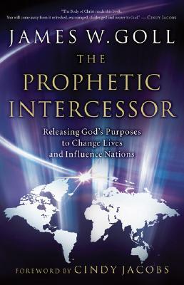 The Prophetic Intercessor: Releasing God's Pu