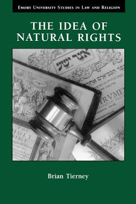 The Idea of Natural Rights: Studies on Natura