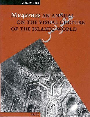 Muqarnas: An Annual on the Visual Culture of