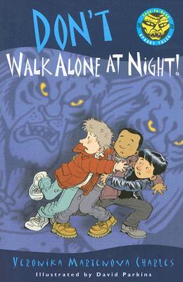 Don't Walk Alone at Night^!