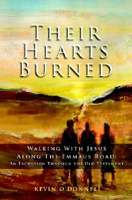 Their Hearts Burned: Walking With Jesus Along