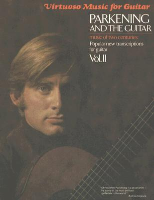Parkening And the Guitar: Music of Two Centur