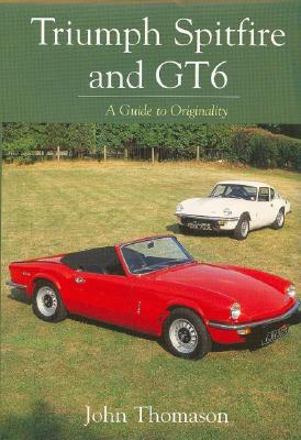 Triumph Spitfire and GT6: A Guide to Originality