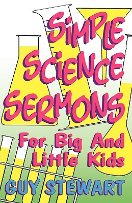 Simple Science Sermons for Big and Little Kid