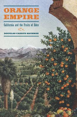 Orange Empire: California and the Fruits of E