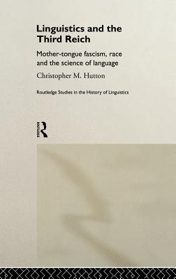 Linguistics and the Third Reich: Mother~Tongu
