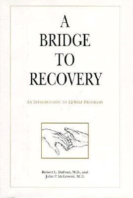 A Bridge to Recovery: An Introduction to 12-Step Programs