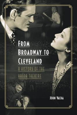 From Broadway to Cleveland: A History of the