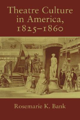 Theatre Culture in America 1825~1860