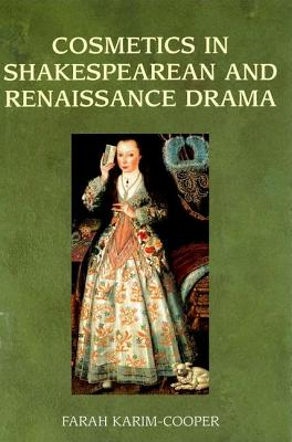 Cosmetics in Shakespearean And Renaissance Dr