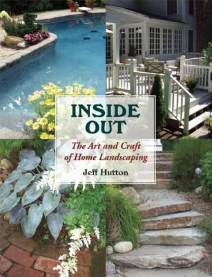 Inside Out: The Art and Craft of Home Landsca