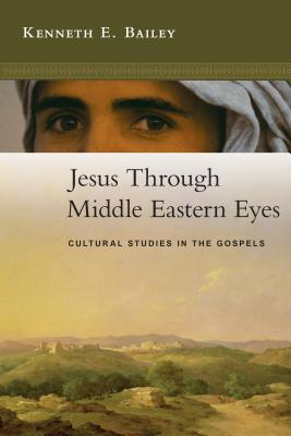Jesus Through Middle Eastern Eyes: Cultural S
