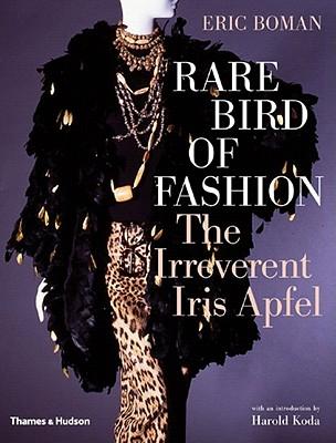 Rare Bird of Fashion: The Irreverent Iris Apf
