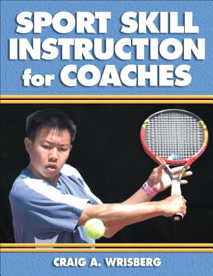 Sport skill instruction for coaches /