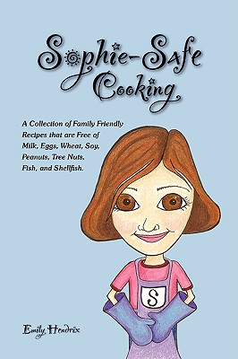 Sophie~Safe Cooking: A Collection of Family F