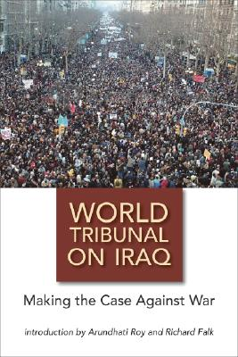 World Tribunal on Iraq: Making the Case Against War
