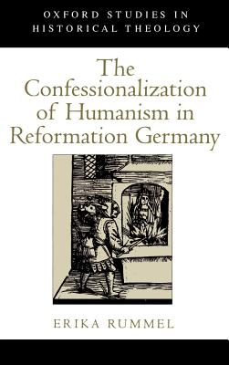 The Confessionalization of Humanism in Reform