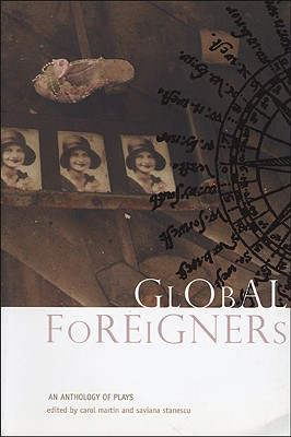 Global Foreigners: An Anthology of Plays