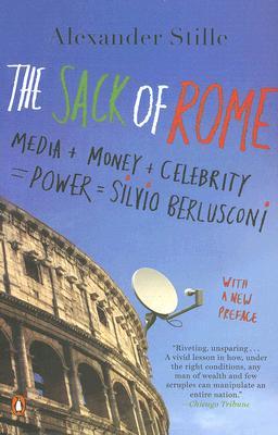The Sack of Rome: Media  Money  Celebrity  Po
