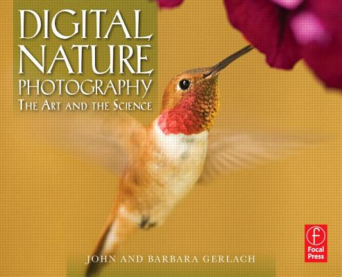 Digital Nature Photography: The Art and the S